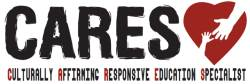 CARES Logo: Culturally Affirming Responsive Education Specalist