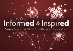 InformED and InspirED: News from the SDSU College of Education