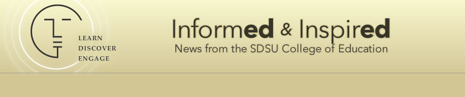 InformED & InspirED: News from the SDSU College of Education