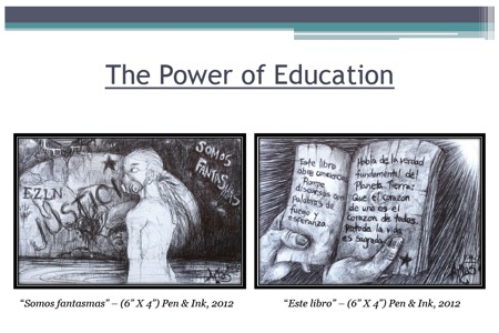 Heading The Power of Education with 2 images of pen and ink drawings Somos Fantasmas 2012 and Este Libro 2013