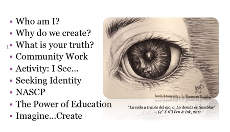 whoami.jpgImage: drawing of eye with words who am i, why do we create, what is your truth, community work, activity, i see, seeking identity, nascp, the power of education, imagine create