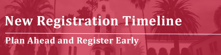 New Registration Timeline -Plan Ahead and Register Early