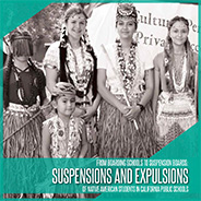 """Suspensions and Expulsions of Native American Studies in California Public Schools"" explores the disproportionate suspension rates of Native American students and suggests solutions."