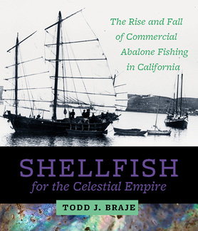 "The cover of ""Shellfish for the Celestial Empire: The Rise and Fall of Commercial Abalone Fishing in California"" (Credit: Todd Braje)"