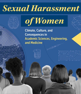 The National Academies of Sciences, Engineering, and Medicine report on sexual harassment in the workplace