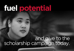 fuel potential and give to the scholarship campaign today.