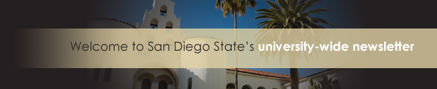 Welcome to San Diego State's university-wide newsletter.