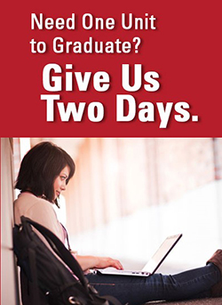Need one unit to graduate? Give us two days