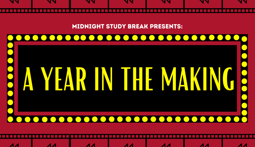 Midnight Study Break Presents: A year in the making
