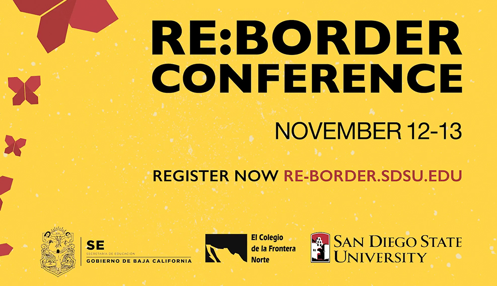 Register now at re-border.sdsu.edu November 12-13