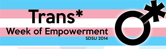 image: Trans* Week of Empowerment SDSU 2014 with Trans symbol