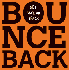 Bounce Back - Get Back on track
