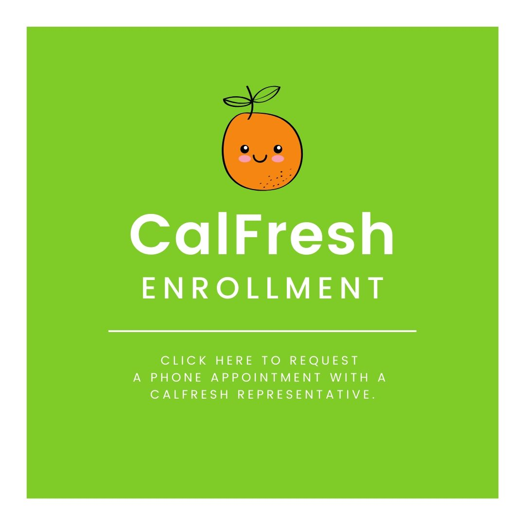 Click here for Calfresh Enrollment (over the phone)