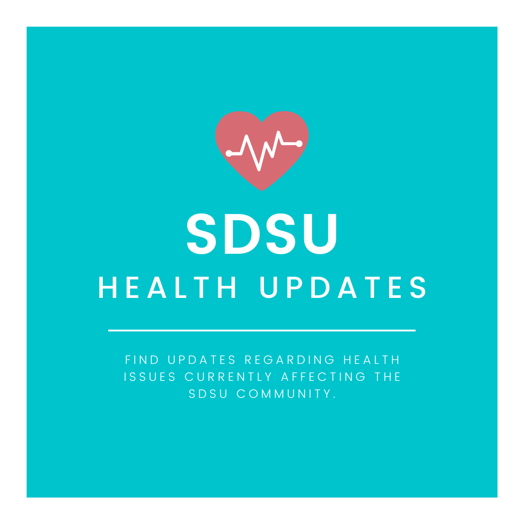Find updates regarding health issues currently affecting the SDSU community.
