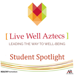 Logo: live well aztecs - leading the way to well being - student spotlight