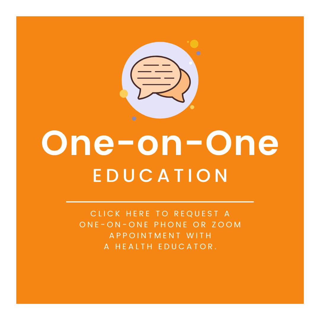 Click here to sign up for one-on-one education with a Health Educator