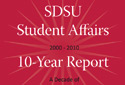 red cover with sunburst reads SDSU student affairs 10 yr report