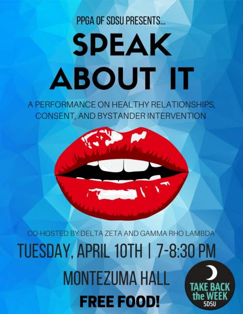 PPGA of SDSU presents SPEAK ABOUT IT -Apr 10 7p, see below for details