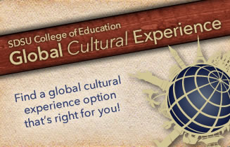 The SDSU College of Education Global Cultural Experience. Find a global cultural experience option that's right for you!